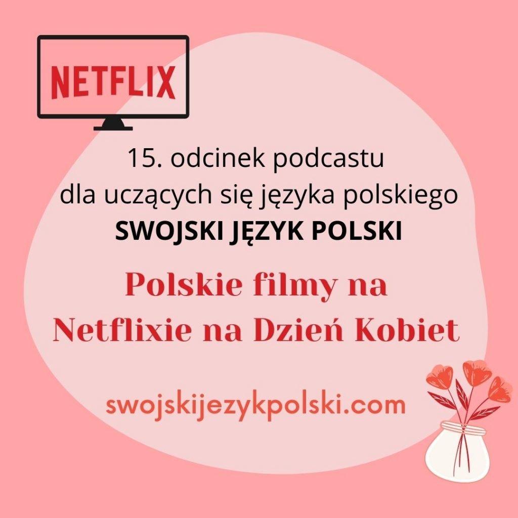 Polskie filmy na Netflixie na Dzień Kobiet