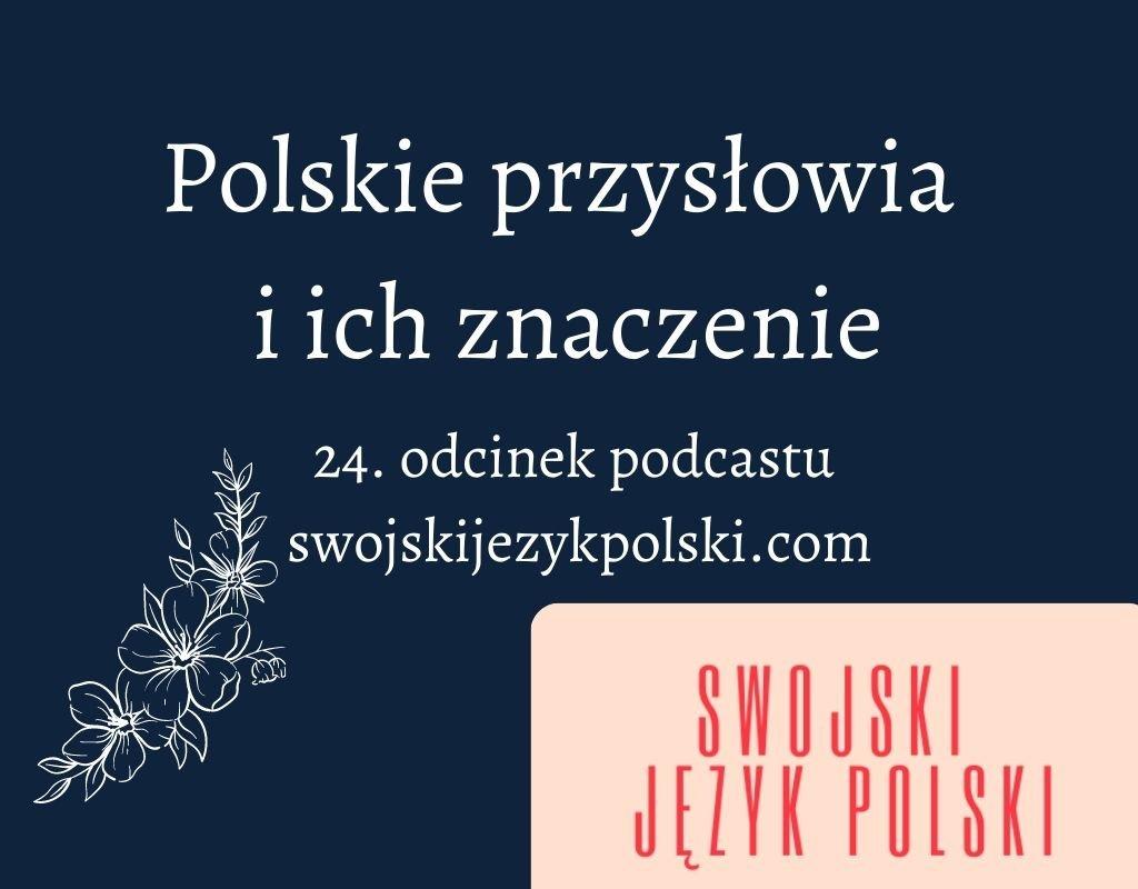 Polskie przysłowia i ich znaczenie